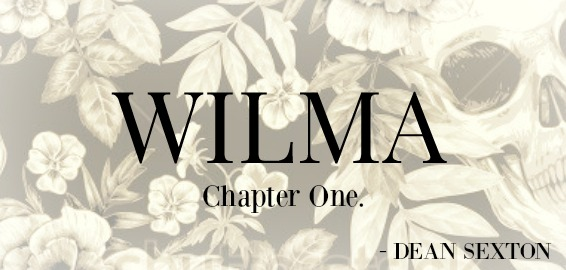 WILMA - Chapter One. - Dean Sexton