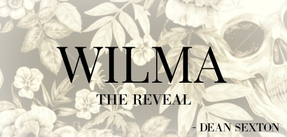 WILMA - THE REVEAL - DEAN SEXTON